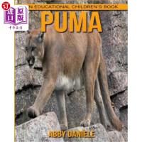 【中商海外直订】Puma! an Educational Children's Book about Puma wit
