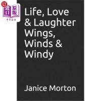 【中商海外直订】Life, Love & Laughter Wings, Winds & Windy