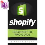 【中商海外直订】Shopify: Beginner to Pro Guide - The Comprehensive