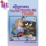 【中商海外直订】The Adventures of the Talking Traveling Trunk