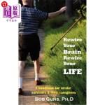 【中商海外直订】Rewire Your Brain, Rewire Your Life: A Handbook for