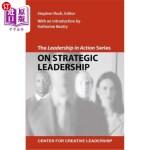 【中商海外直订】The Leadership in Action Series: On Strategic Leade