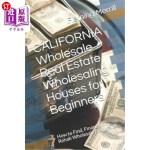 【中商海外直订】CALIFORNIA Wholesale Real Estate Wholesaling Houses