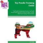 【中商海外直订】Toy Poodle Training Guide Toy Poodle Training Book