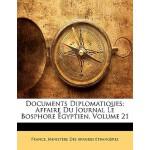 【预订】Documents Diplomatiques: Affaire Du Journal Le Bosphore