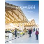 Contemporary Market Architecture 当代市场建筑规划和设计