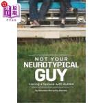 【中商海外直订】Not Your Neurotypical Guy: Loving a Spouse with Aut