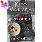 【中商海外直订】Keto Vegetarian Cookbook Desserts: 90 Delicious Ket