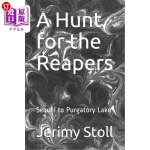 【中商海外直订】A Hunt for the Reapers: Sequel to Purgatory Lake