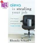 【中商海外直订】Alexa Is Stealing Your Job: The Impact of Artificia
