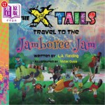 【中商海外直订】The X-tails Travel to the Jamboree Jam
