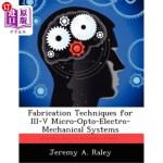 【中商海外直订】Fabrication Techniques for III-V Micro-Opto-Electro
