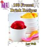 【中商海外直订】100 Frozen Drink Recipes