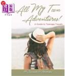 【中商海外直订】All My Teen Adventures! A Guide to Teenage Travels