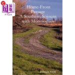 【中商海外直订】Home-Front Passage: A Southern Sojourn with Monolog