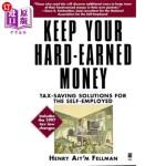 【中商海外直订】Keep Your Hard Earned Money: Tax Saving Solutions f