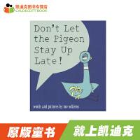 原装进口 Don't Let the Pigeon Stay Up Late! 凯奖得主Mo Willems经典作品