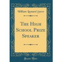 【预订】The High School Prize Speaker (Classic Reprint)