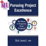 【中商海外直订】Pursuing Project Excellence: Six Ideas to Improve Y