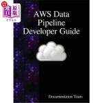 【中商海外直订】Aws Data Pipeline Developer Guide