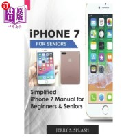 【中商海外直订】iPhone 7 for seniors: Simplified iPhone 7 Manual fo
