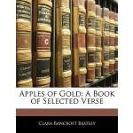【预订】Apples of Gold: A Book of Selected Verse