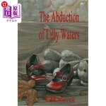 【中商海外直订】The Abduction of Lilly Waters
