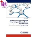 【中商海外直订】Bridging the Gap Between E-Learning and Knowledge M