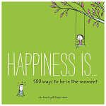 Happiness Is . . . 500 Ways to Be in the Moment,幸福是…500个活在当