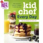 【中商海外直订】Kid Chef Every Day: The Easy Cookbook for Foodie Ki