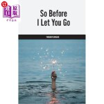 【中商海外直订】So Before I Let You Go