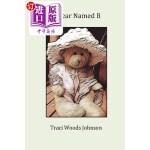 【中商海外直订】A Bear Named B