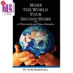 【中商海外直订】Make The World Your Second Home: A Travel and Secon