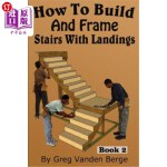 【中商海外直订】How To Build And Frame Stairs With Landings