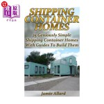 【中商海外直订】Shipping Container Homes: 25 Geniously Simple Shipp