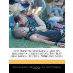 【预订】The Hipster Generation and Its Influential Predecessors