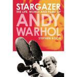 【预订】Stargazer: The Life, World and Films of Andy Warhol