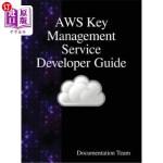 【中商海外直订】Aws Key Management Service Developer Guide
