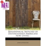 【中商海外直订】Biographical Sketches of Distinguished Americans No