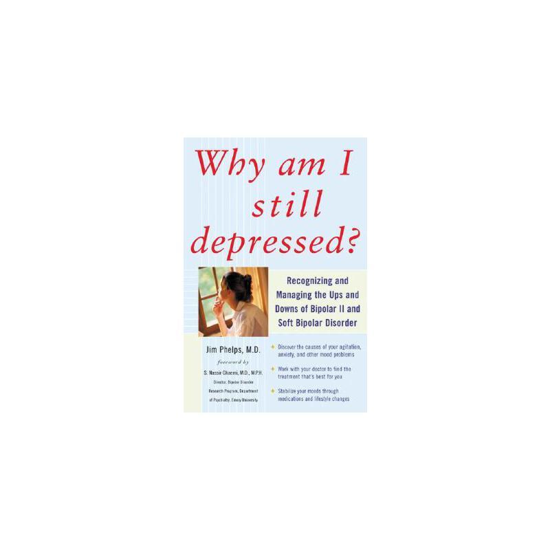 【预订】Why Am I Still Depressed? Recognizing and Managing the Ups and Downs of Bipolar II and Soft Bipolar Disorder 预订商品,需要1-3个月发货,非质量问题不接受退换货。