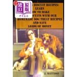 【中商海外直订】Easy Dog Biscuit Recipes: Learn How to Make Dog Bis