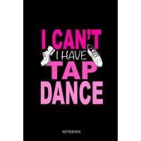 【预订】I Can't I Have Tap Dance Notebook: Blank Lined Journal
