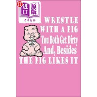 【中商海外直订】Never Wrestle with a Pig: Pink Softcover Note Book