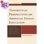 【中商海外直订】Theoretical Perspectives on American Indian Educati