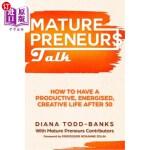 【中商海外直订】Mature Preneurs Talk: How To Have A Productive, Ene