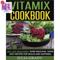 【中商海外直订】Vitamix Cookbook: Not Just Smoothies! Super Deliciou