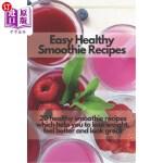 【中商海外直订】Easy Healthy Smoothie Recipes: 20 Delicious Smoothi