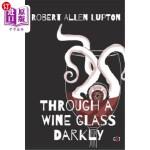 【中商海外直订】Through A Wine Glass Darkly