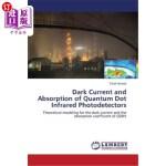 【中商海外直订】Dark Current and Absorption of Quantum Dot Infrared