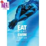【中商海外直订】Eat Right, Swim Faster: Nutrition for Maximum Perfo